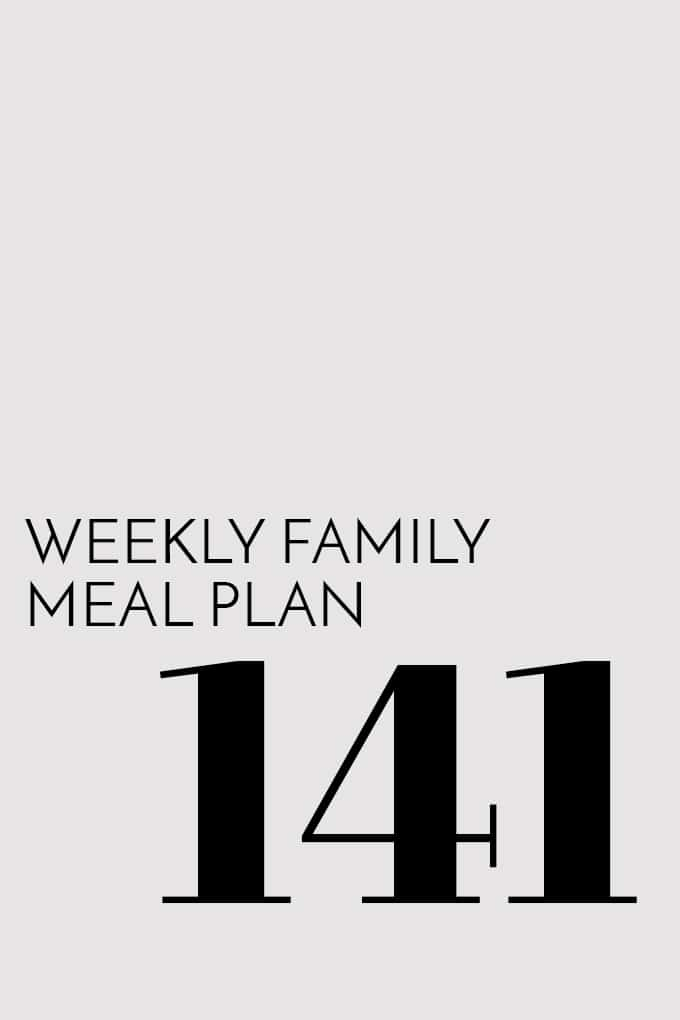Weekly Family Meal Plan - Week 141 | Melanie Makes