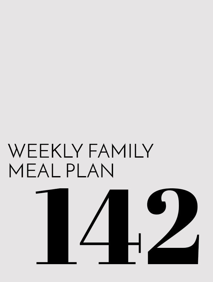 Weekly Family Meal Plan – Week 142