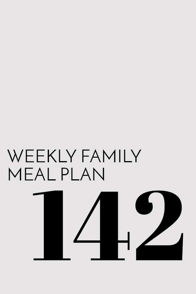 Weekly Family Meal Plan - Week 142 | Melanie Makes