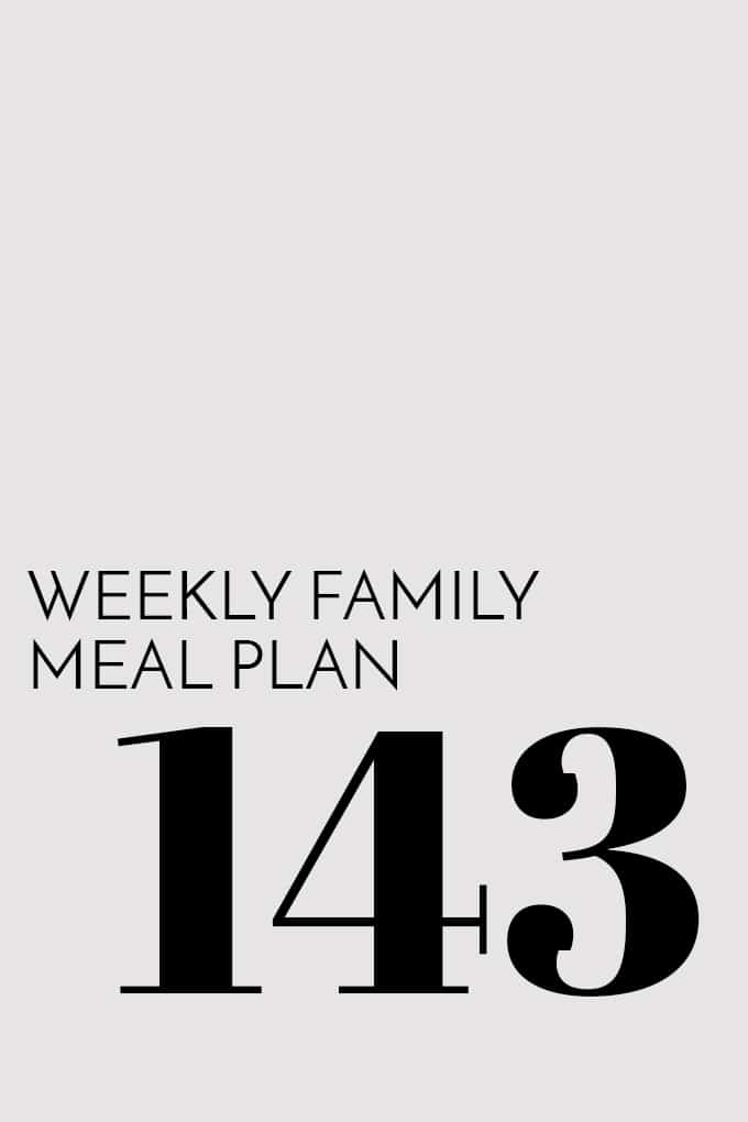 Weekly Family Meal Plan - Week 143 | Melanie Makes