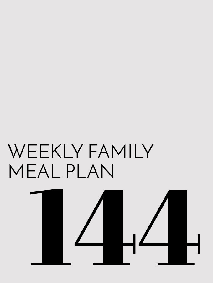 Weekly Family Meal Plan – Week 144