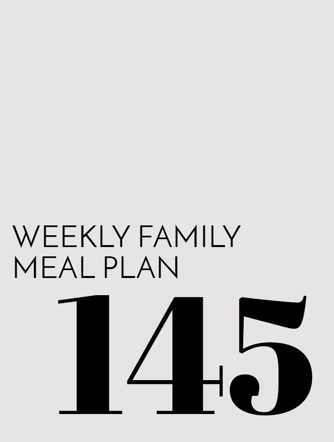 Weekly Family Meal Plan – Week 145