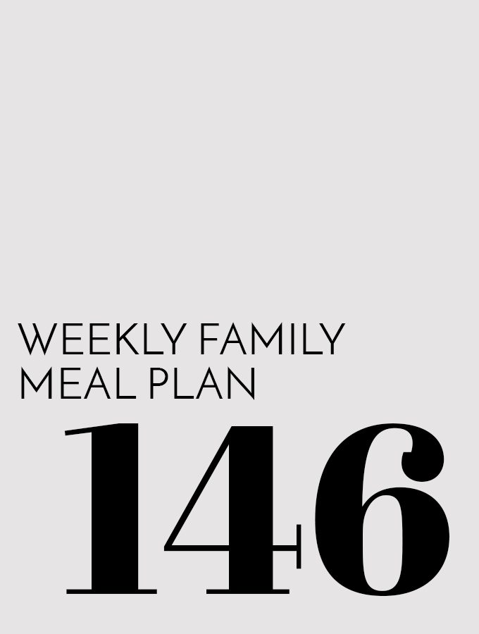 Weekly Family Meal Plan – Week 146