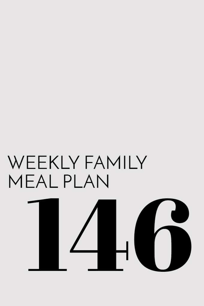 Weekly Family Meal Plan - Week 146 | Melanie Makes