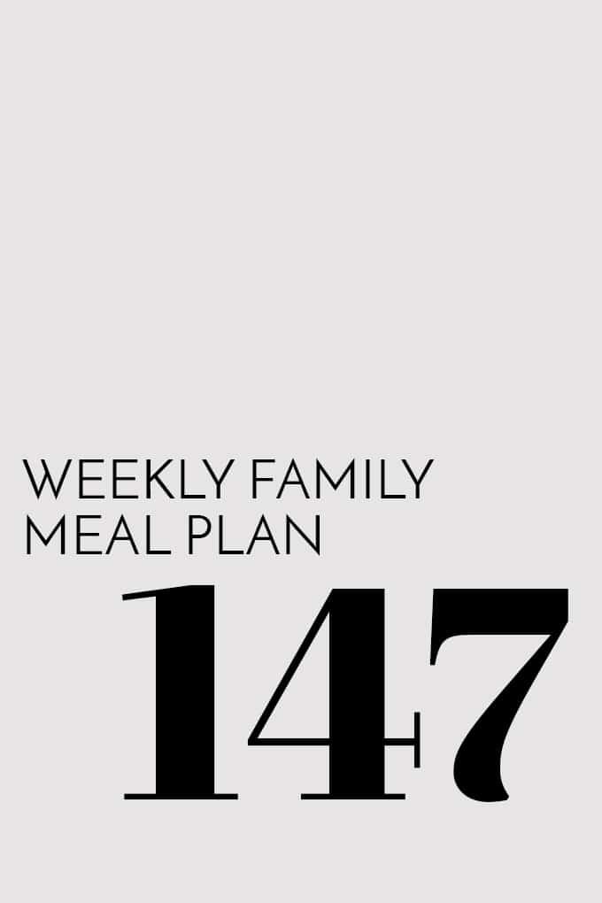 Weekly Family Meal Plan - Week 147 | Melanie Makes
