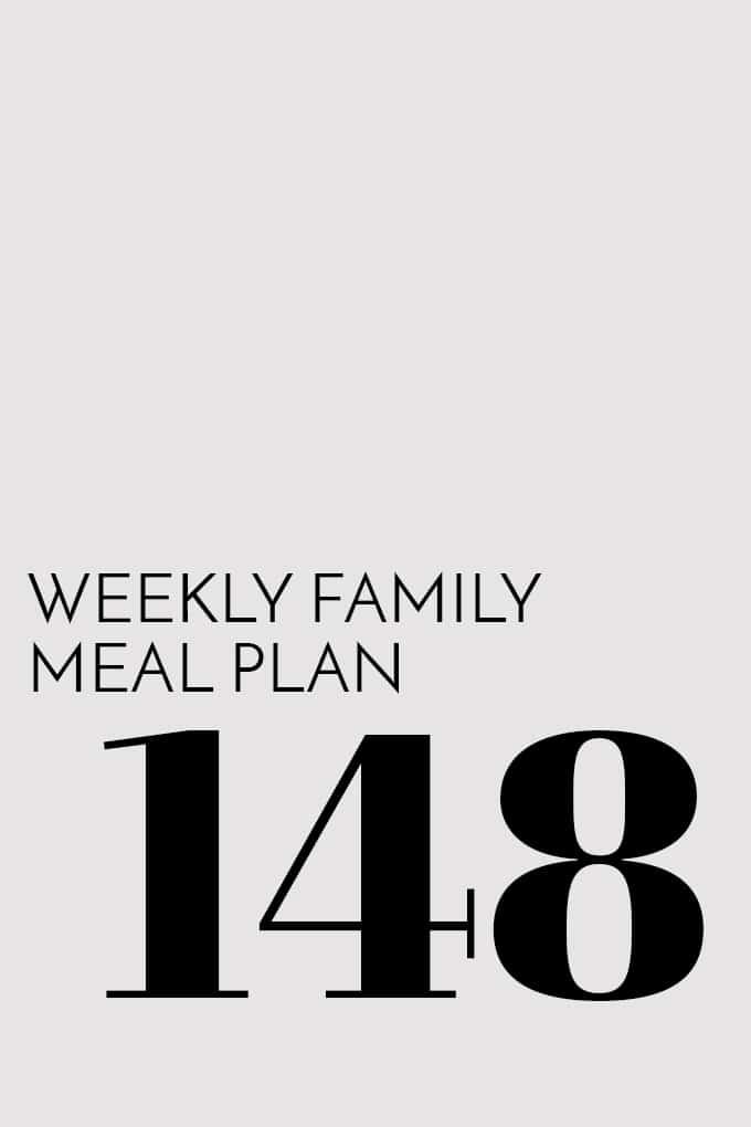 Weekly Family Meal Plan - Week 148 | Melanie Makes