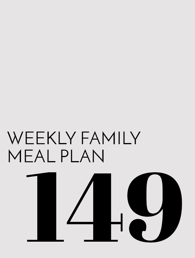 Weekly Family Meal Plan – Week 149