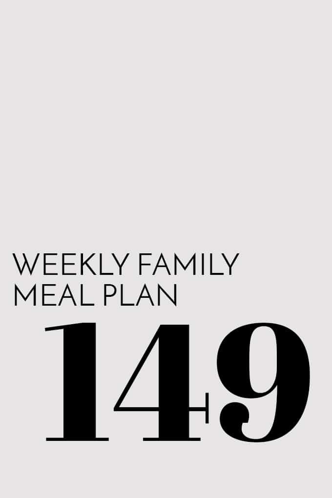 Weekly Family Meal Plan - Week 149 | Melanie Makes