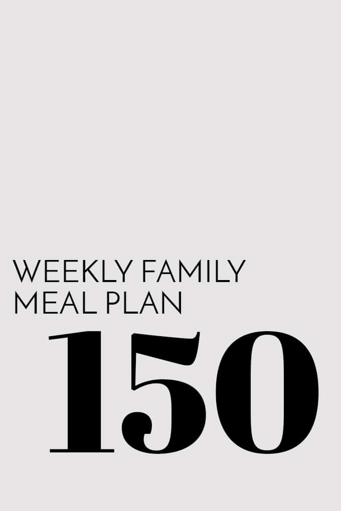 Weekly Family Meal Plan - Week 150 | Melanie Makes