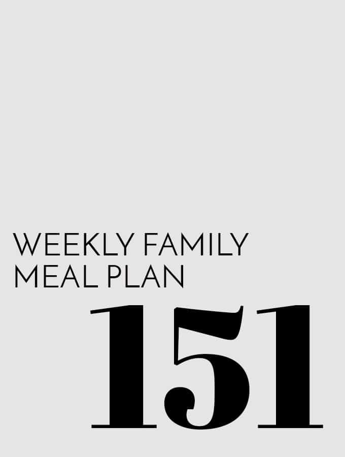 Weekly Family Meal Plan - Week 151 | Melanie Makes