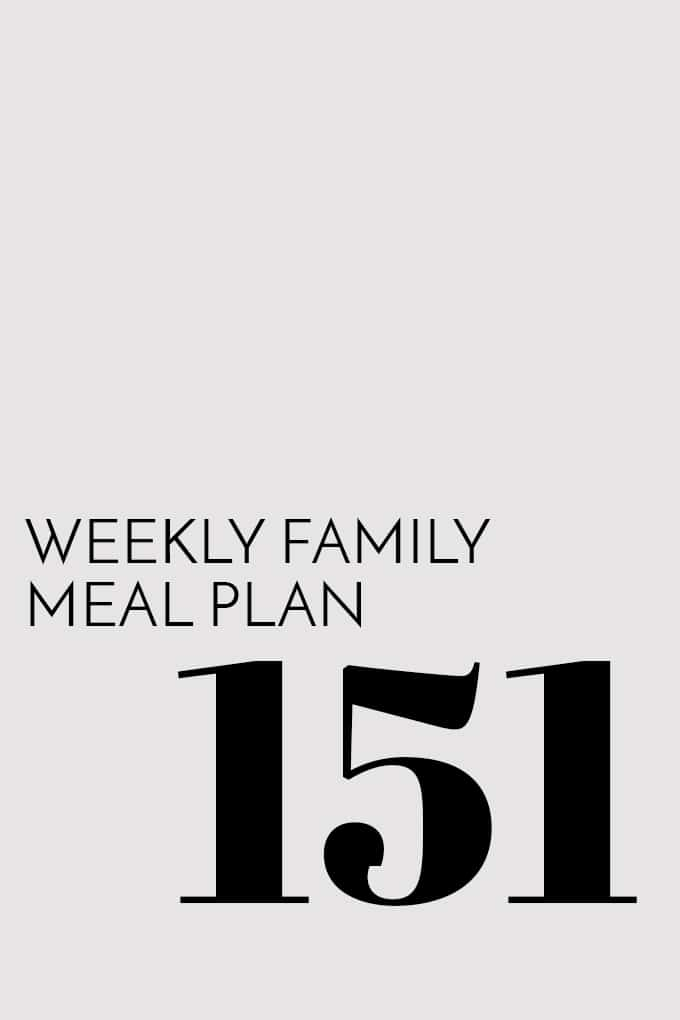 Weekly Family Meal Plan - Week 151 | Melanie Makes