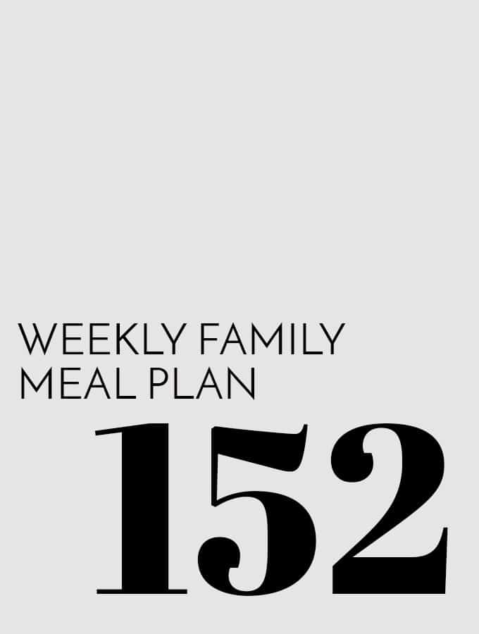 Weekly Family Meal Plan - Week 152 | Melanie Makes