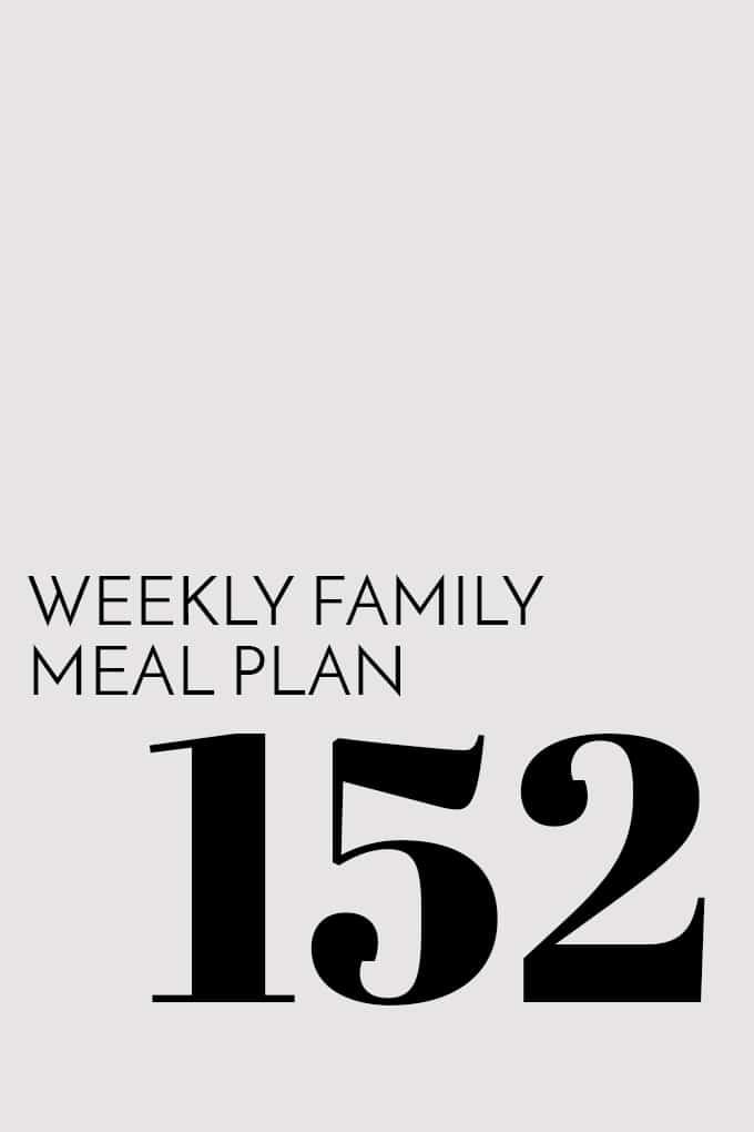 Weekly Family Meal Plan - Week 152 | Melanie Makes