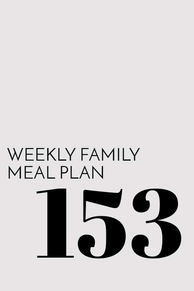 Weekly Family Meal Plan - Week 153 | Melanie Makes