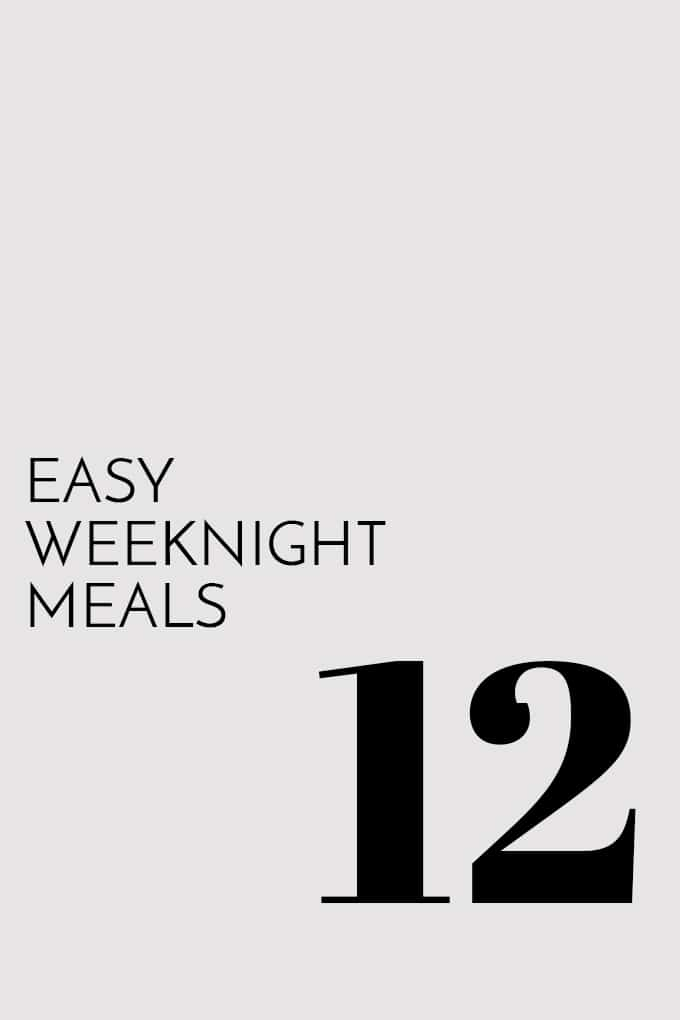 12 Easy Weeknight Meals graphic