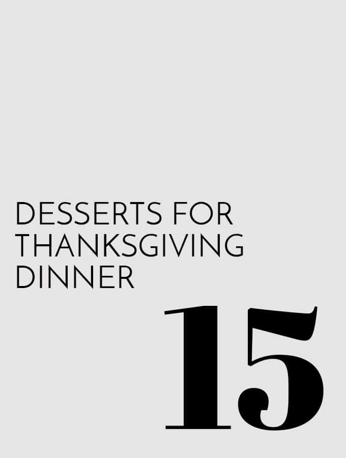 15 Desserts for Thanksgiving Dinner