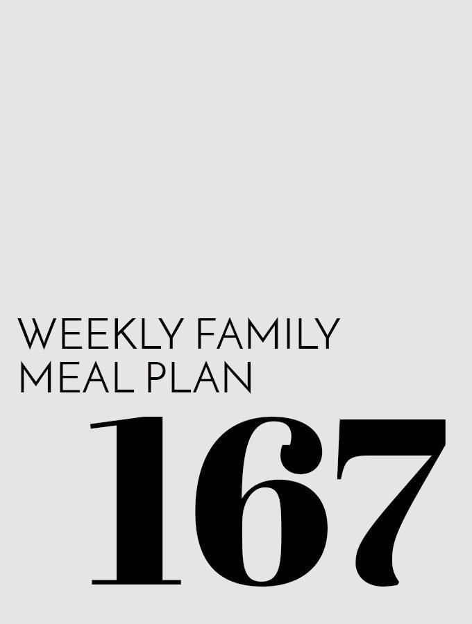 Weekly Family Meal Plan – Week 167