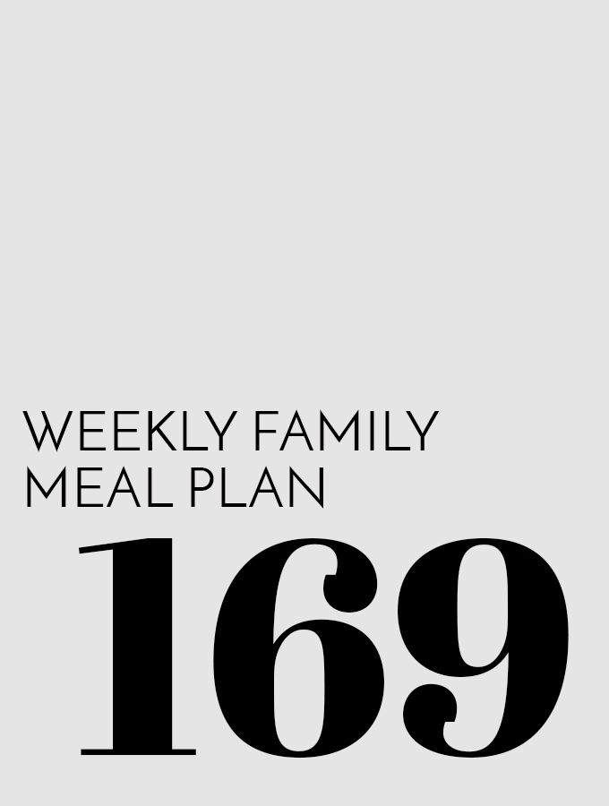 Weekly Family Meal Plan – Week 169
