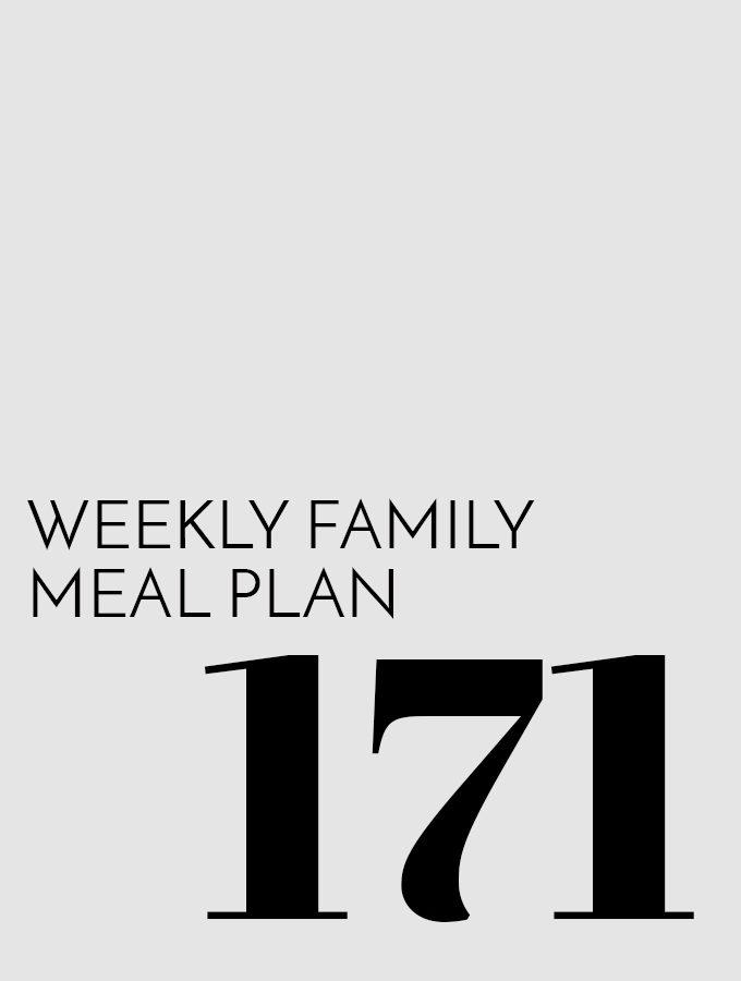 Weekly Family Meal Plan – Week 171