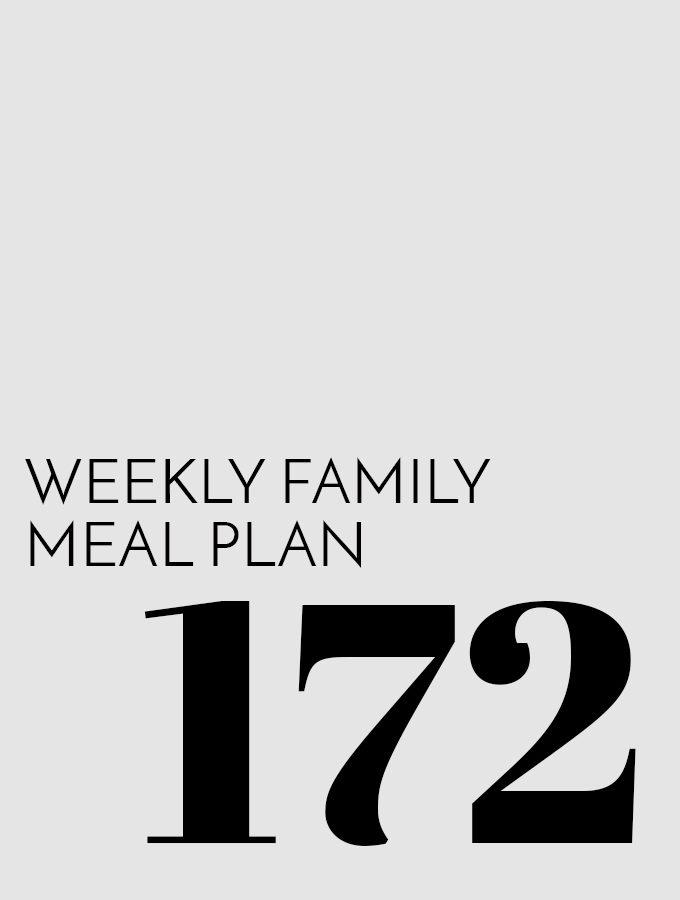 Weekly Family Meal Plan – Week 172
