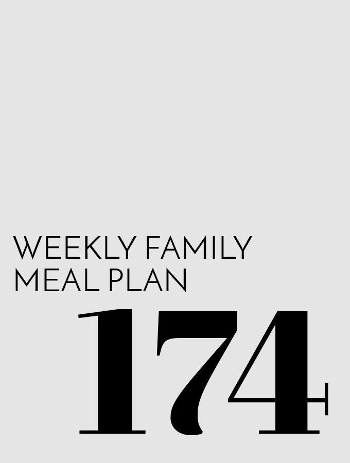 Weekly Family Meal Plan – Week 174