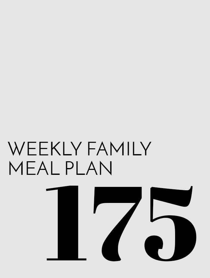 Weekly Family Meal Plan – Week 175