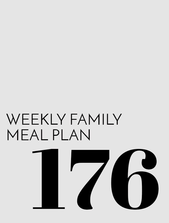 Weekly Family Meal Plan – Week 176