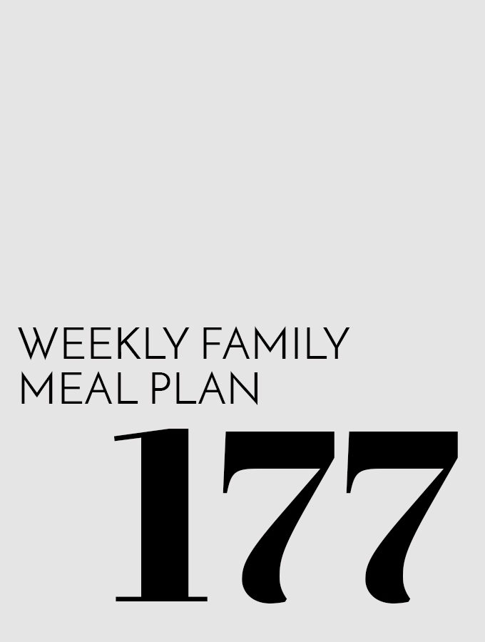 Weekly Family Meal Plan – Week 177