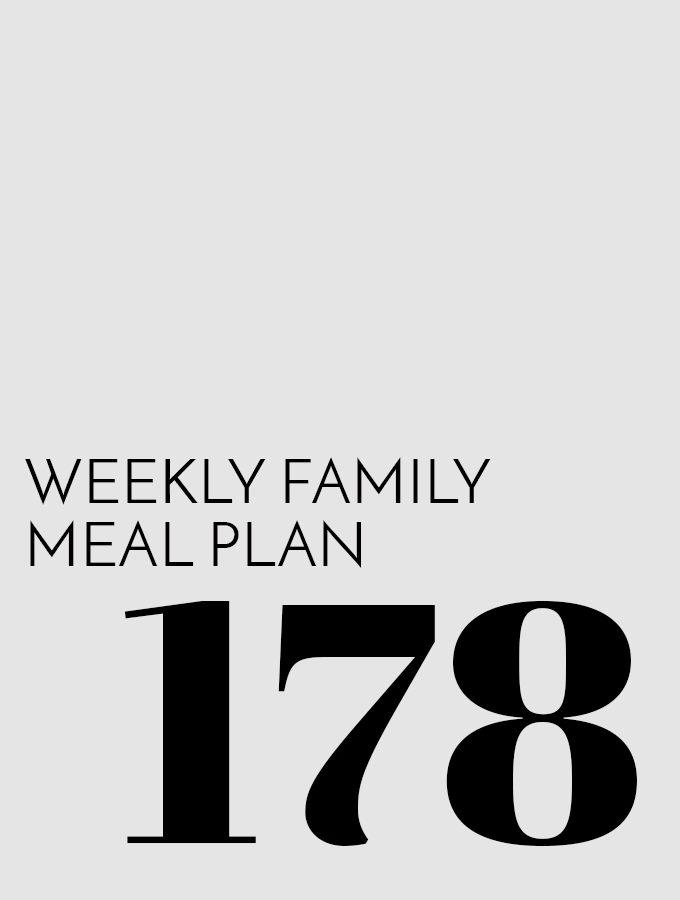 Weekly Family Meal Plan – Week 178