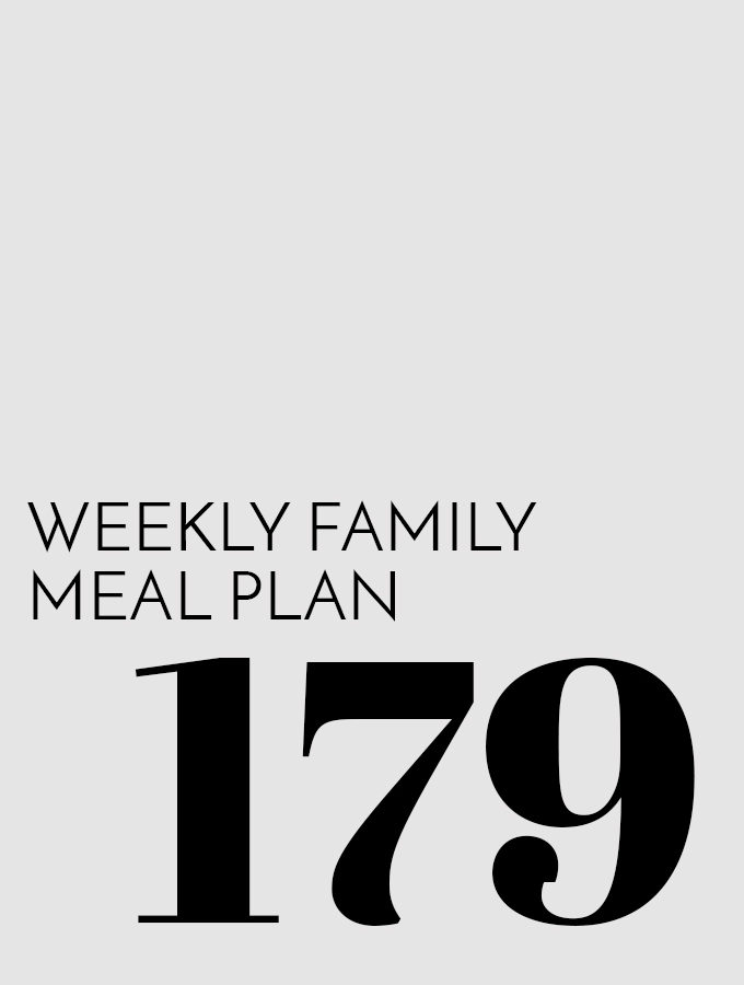 Weekly Family Meal Plan – Week 179