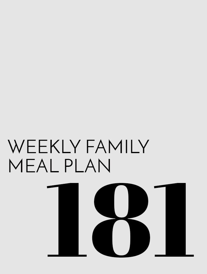 Weekly Family Meal Plan – Week 181