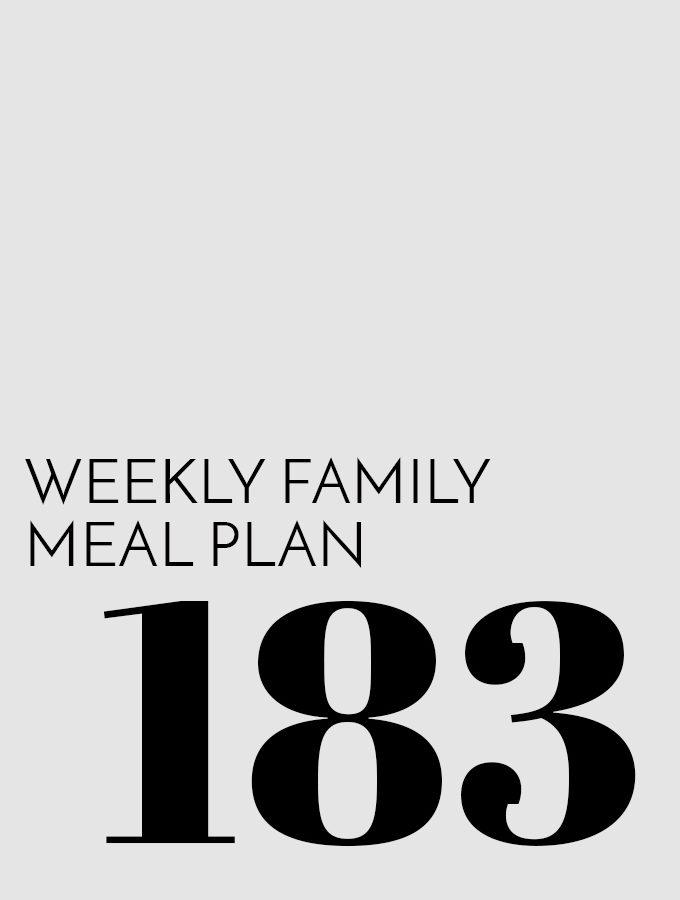 Weekly Family Meal Plan – Week 183