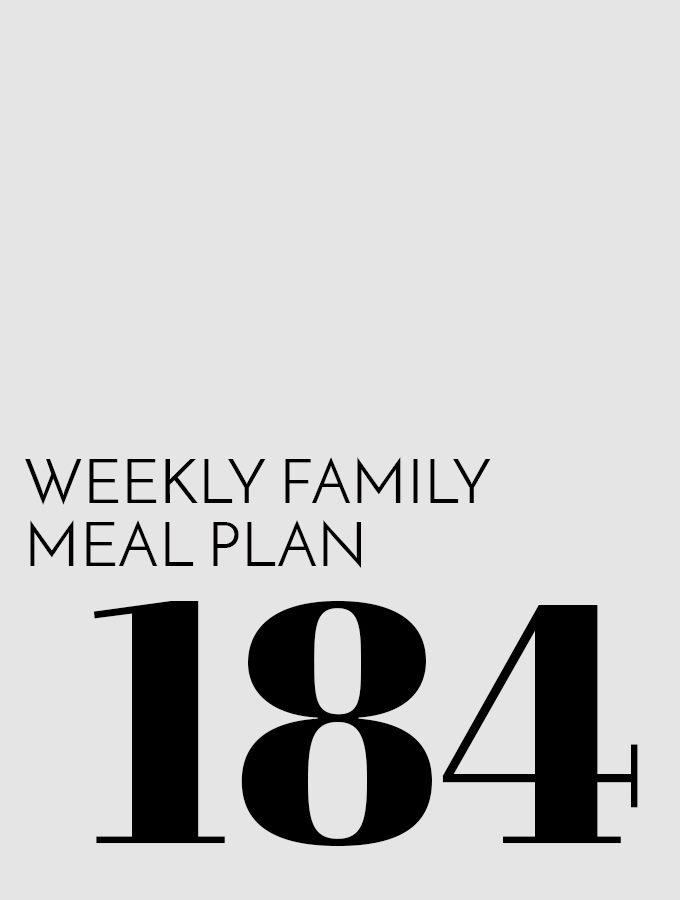 Weekly Family Meal Plan – Week 184